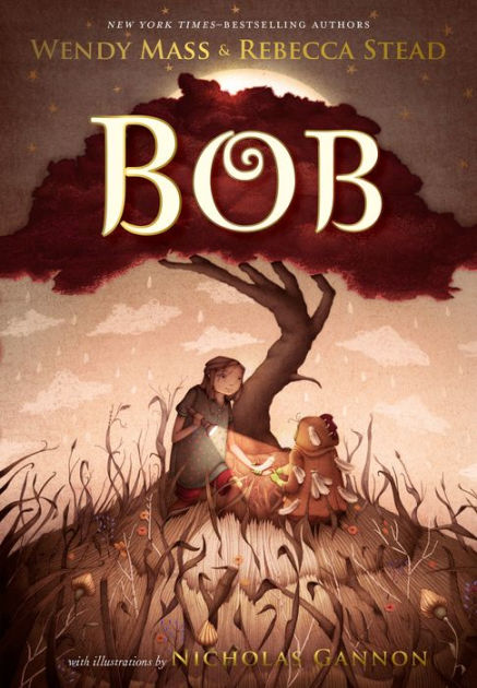 Bob by Wendy Mass & Rebecca Stead